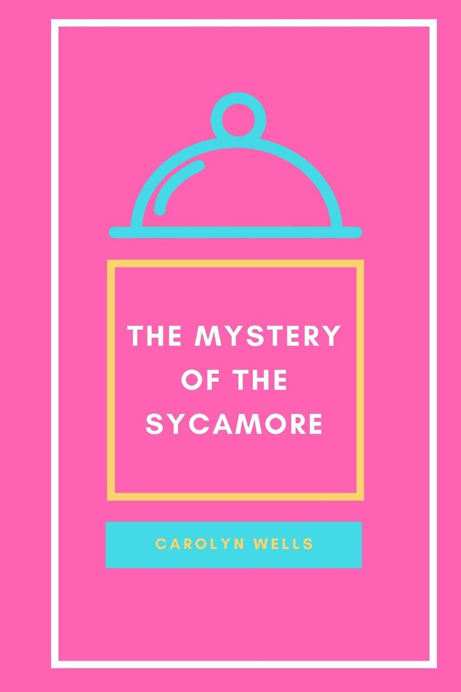 Carolyn Wells The Mystery of the Sycamore цена
