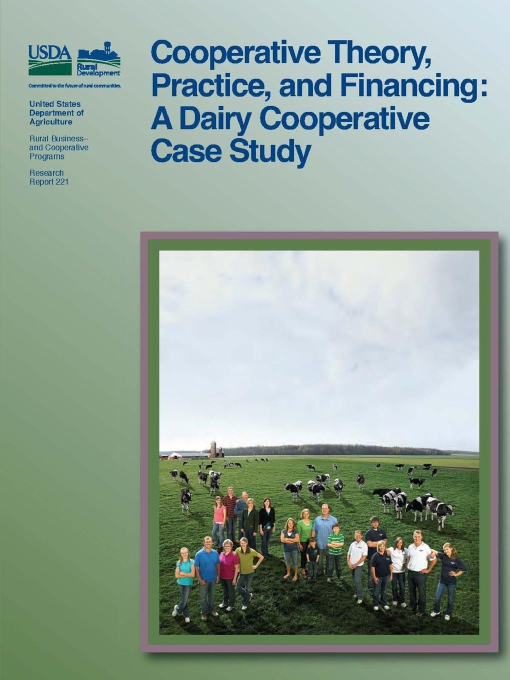 United States Department of Agriculture Cooperative Theory, Practice, and Financing. A Dairy Cooperative Case Study abera gebru practices of cooperative principles in shebedino district ethiopia