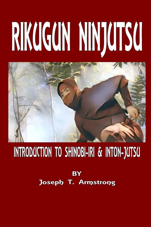 Joseph T. Armstrong RIKUGUN NINJUTSU INTRODUCTION TO SHINOBI-IRI . INTON-JUTSU VOLUME ONE велосипед norco shinobi 2 2013