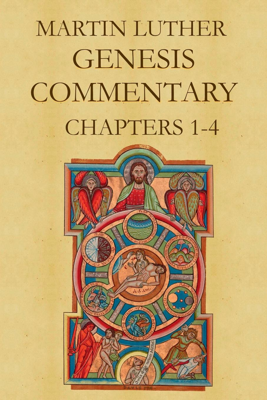 Martin Luther Martin Luther.s Commentary on Genesis (Chapters 1-4) luther on leadership