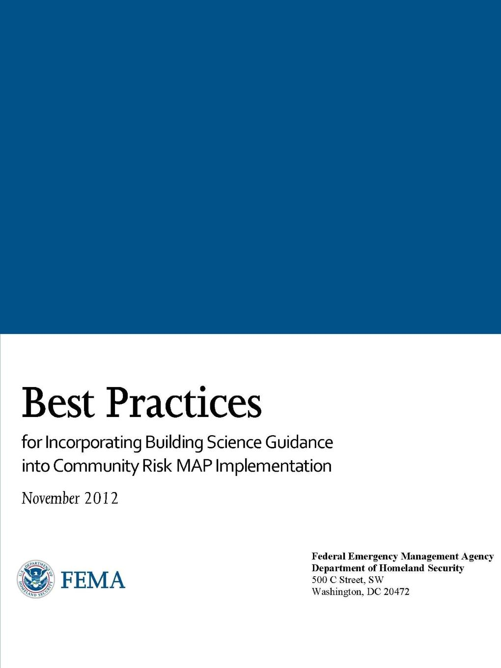 Federal Emergency Management Agency, Department of Homeland Security Best Practices for Incorporating Building Science Guidance into Community Risk MAP Implementation maureen fordham framing community disaster resilience