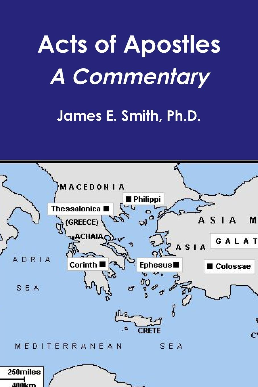 Ph.D. James E. Smith Acts of Apostles--a Commentary rabbi dr ray looker acts of the apostles