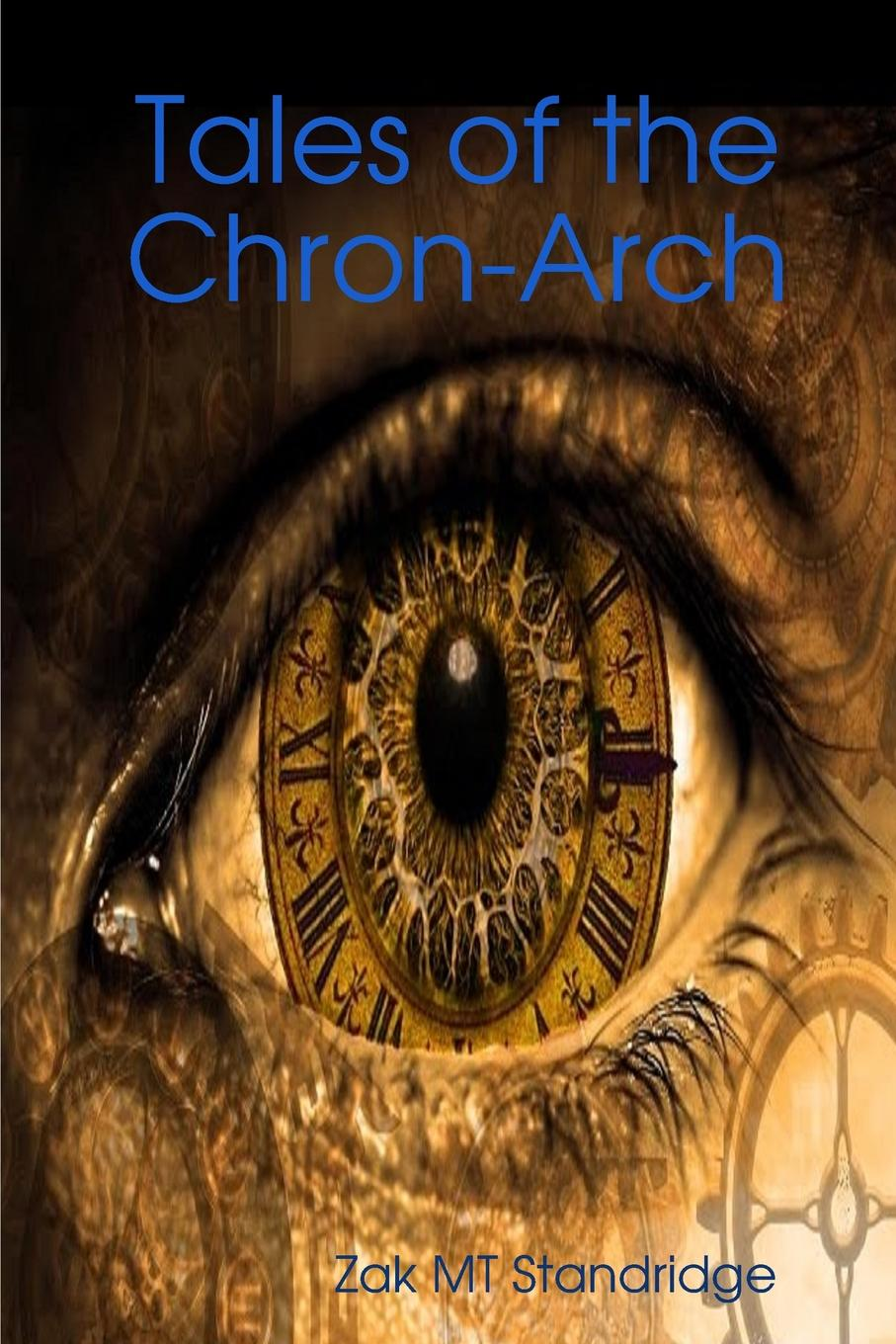 Zak MT Standridge Tales of the Chron-Arch henry o collected tales iii the sleuths witches loaves pride of the cities