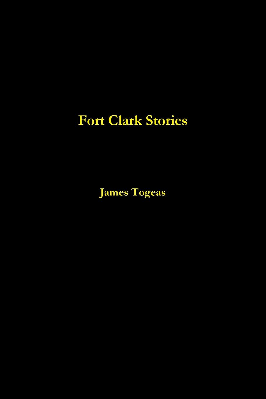 James Togeas Fort Clark Stories james togeas white book of poems