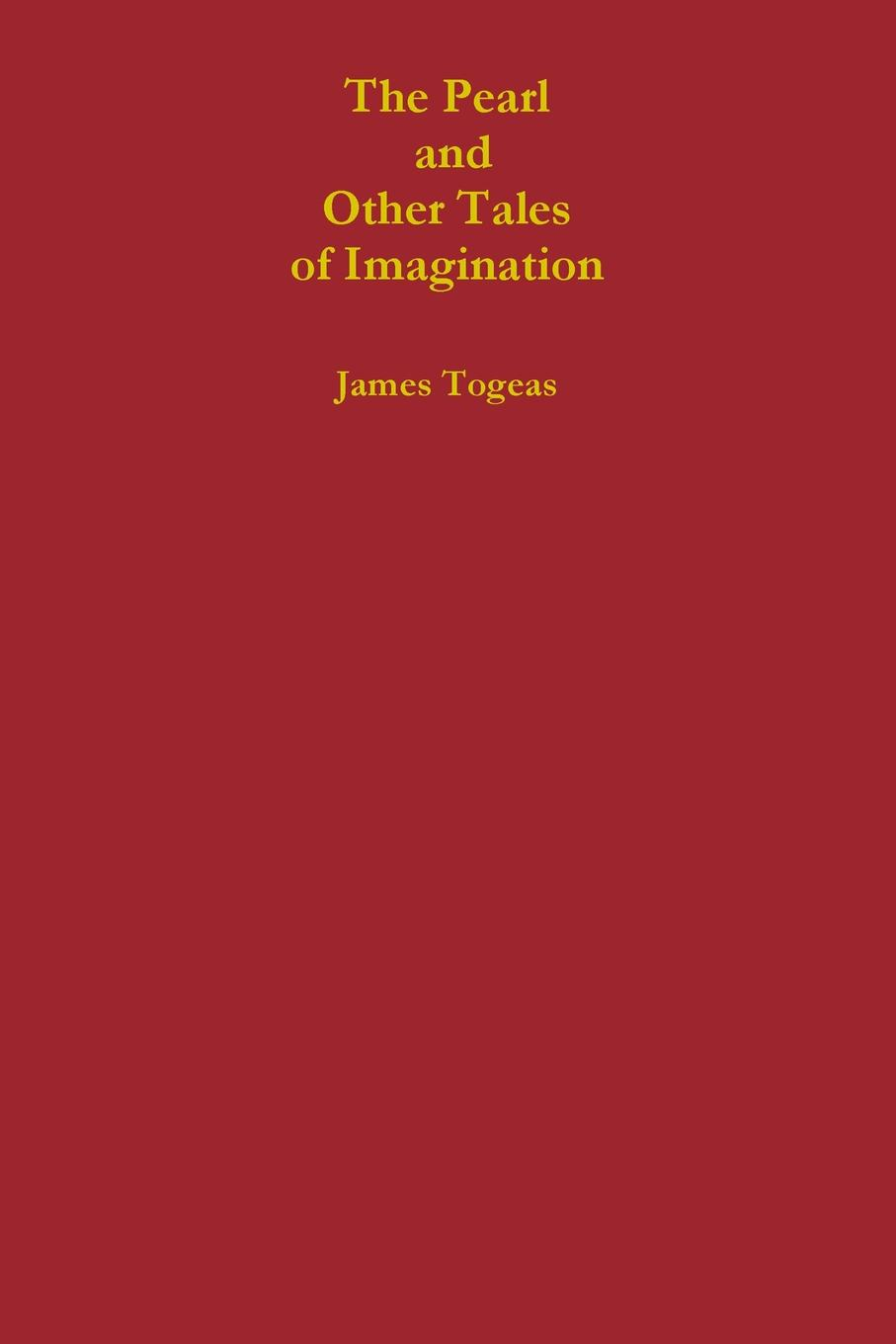 James Togeas The Pearl and Other Tales of Imagination crossing the lines