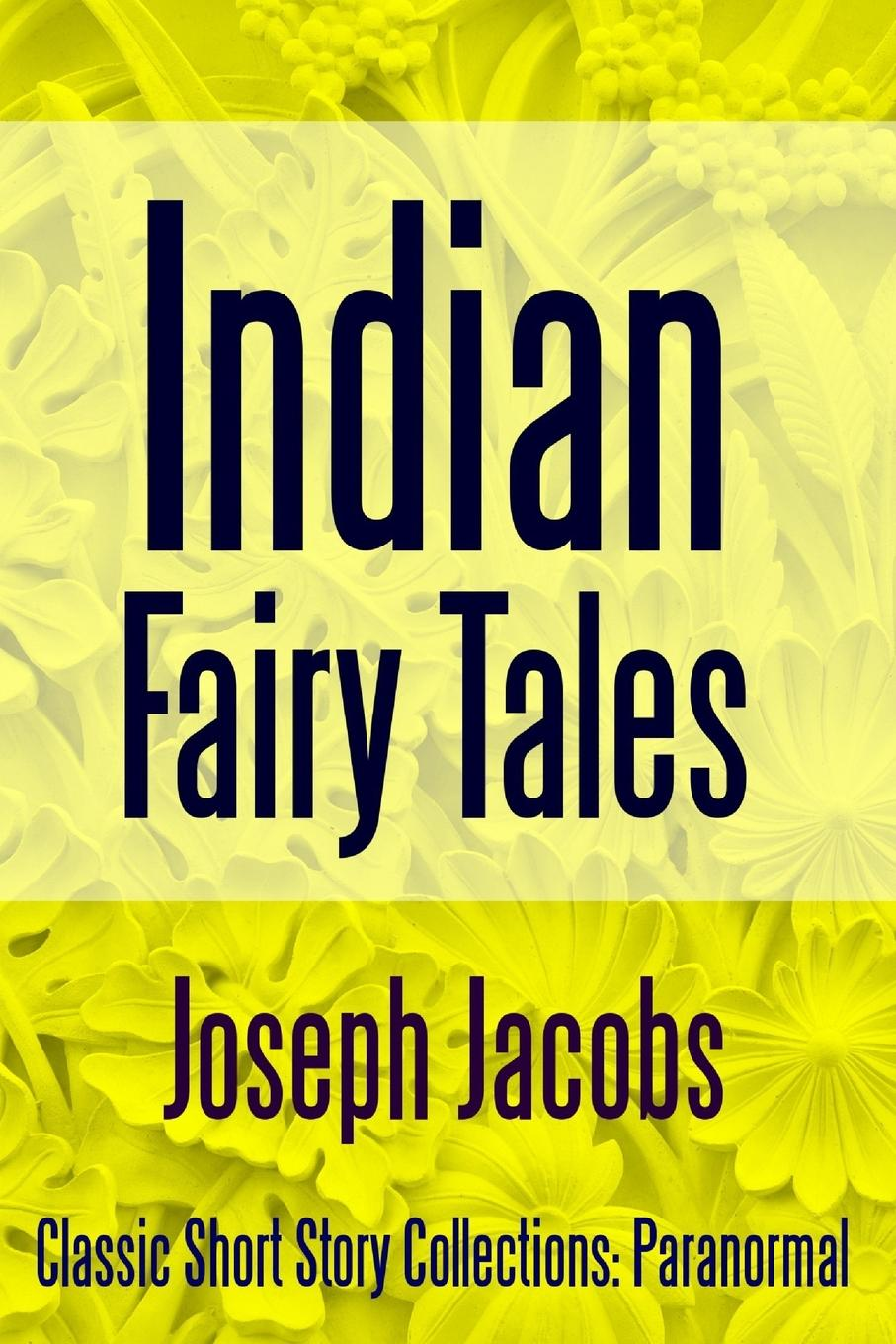 Joseph Jacobs Indian Fairy Tales c s hughes the book of barbarous tales