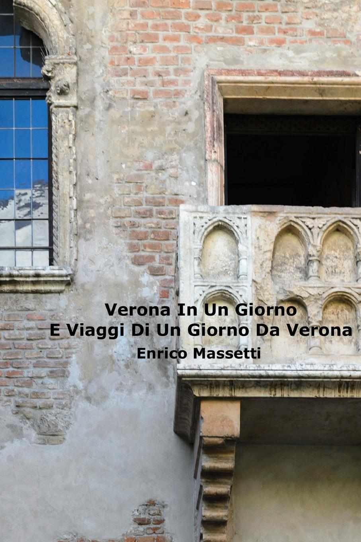 Enrico Massetti Verona In Un Giorno