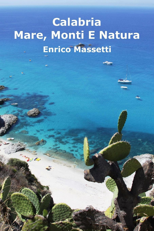 Enrico Massetti Calabria Mare, Monti E Natura sila altinoluk