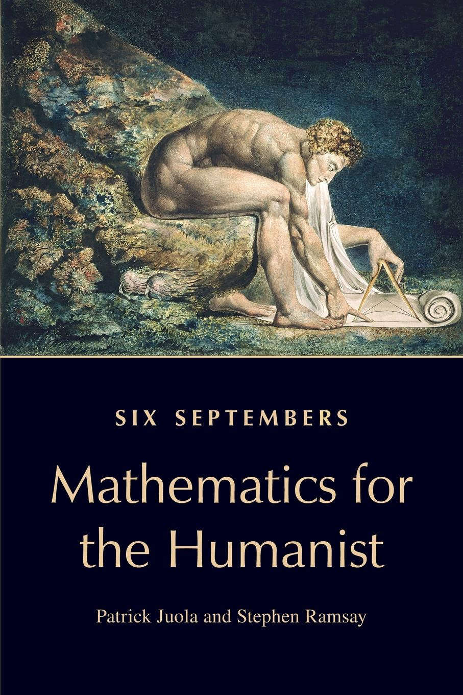 Patrick Juola, Stephen Ramsay Six Septembers. Mathematics for the Humanist