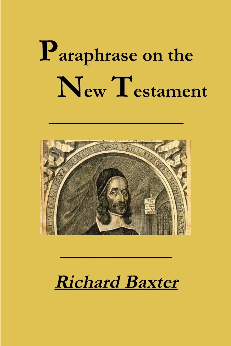 Richard Baxter, Rev Terry Kulakowski A Paraphrase on the New Testament цена