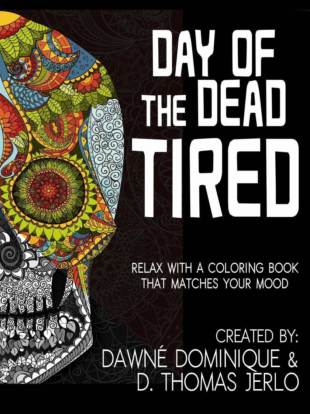 Dawné Dominique, D. Thomas jerlo Day of the Dead Tired цены