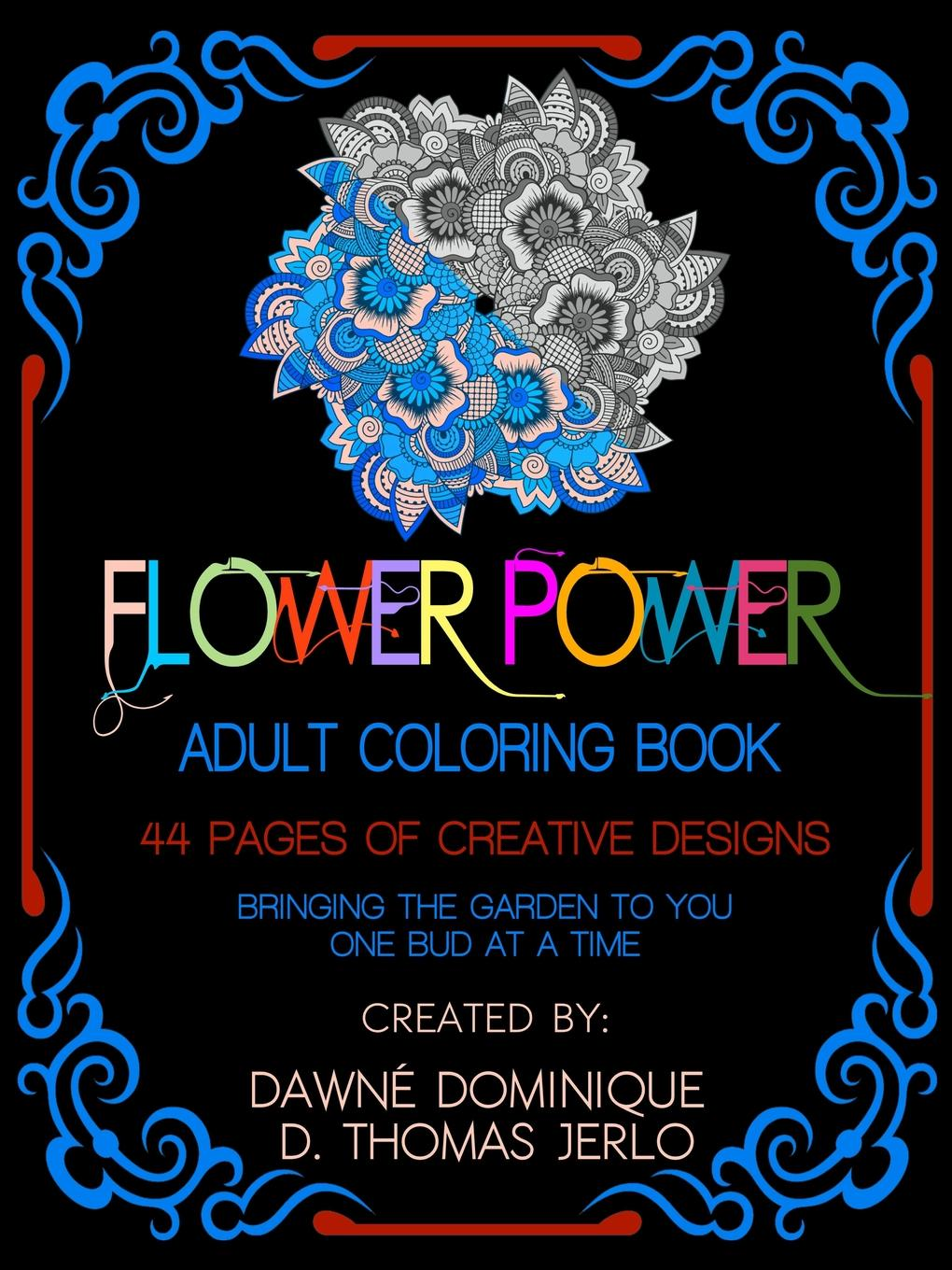 Dawné Dominique, D. Thomas Jerlo Flower Power, Adult Coloring Book 20 ways to draw a dress and 44 other fabulous fashions and accessories coloring book for adult children 112 page