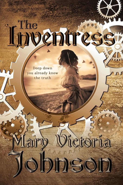 Mary Victoria Johnson The Inventress janice johnson kay maternal instinct