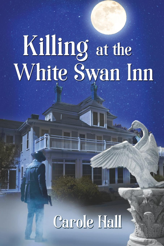 Carole Hall Killing at the White Swan Inn the killing 2