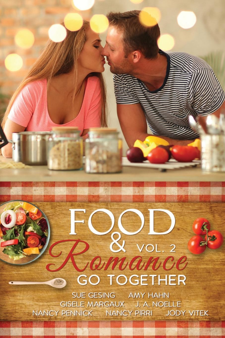 Jody Vitek, Nancy Pennick, Nancy Pirri Food . Romance Go Together, Vol. 2 nancy fraser drogi feminizmu od kapitalizmu państwowego do neoliberalnego kryzysu