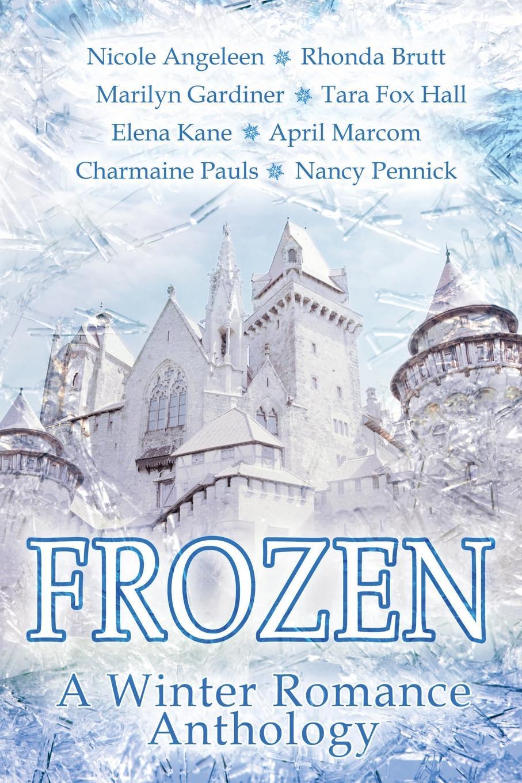 Rhonda Brutt, Charmaine Pauls, Nancy Pennick Frozen. A Winter Romance Anthology lonely heart the art of tara mcpherson volume 1