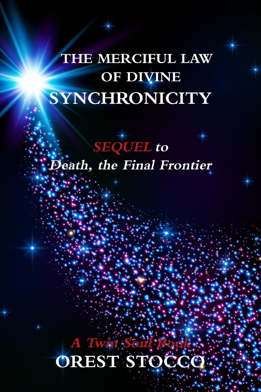 Orest Stocco The Merciful Law of Divine Synchronicity