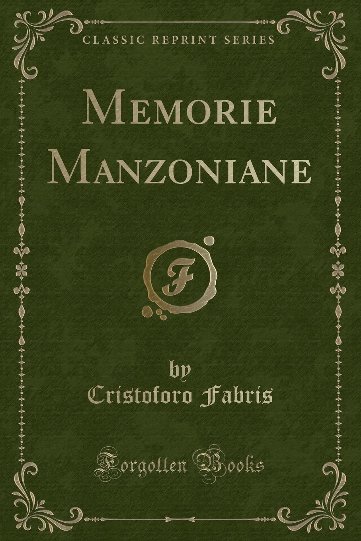 Cristoforo Fabris Memorie Manzoniane (Classic Reprint) enrico vignati ritratto di famiglia