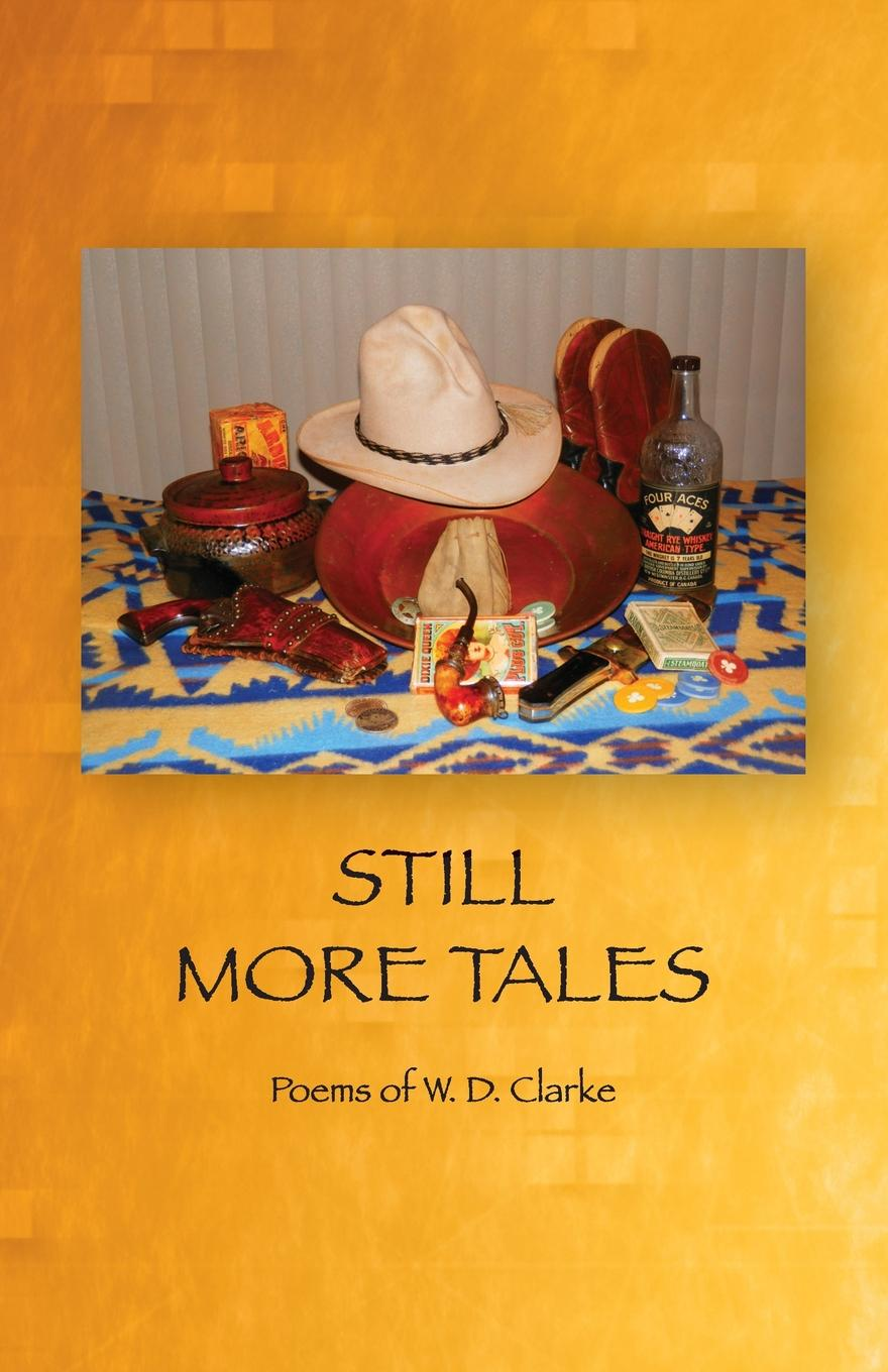 Фото - W. D. Clarke Still More Tales. Poems of W.D. Clarke agent based snort in distributed environment