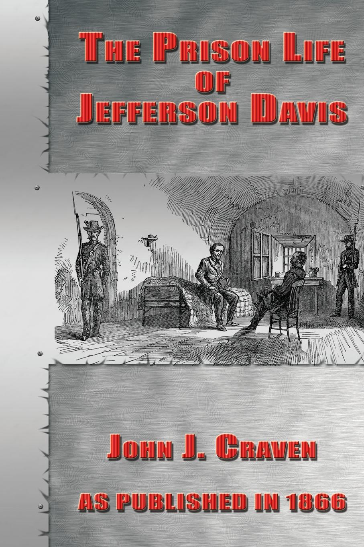 John J Crave The Prison Life of Jefferson Davis jim davis garfield life in the fat lane