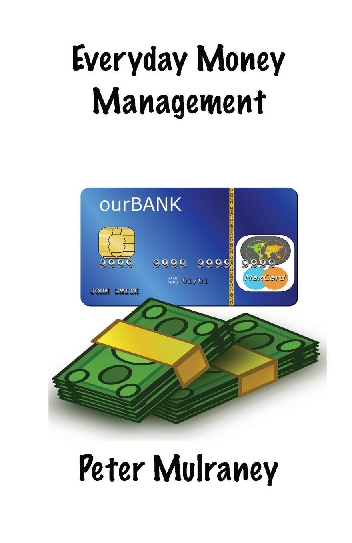 Peter Mulraney Everyday Money Management the money keys
