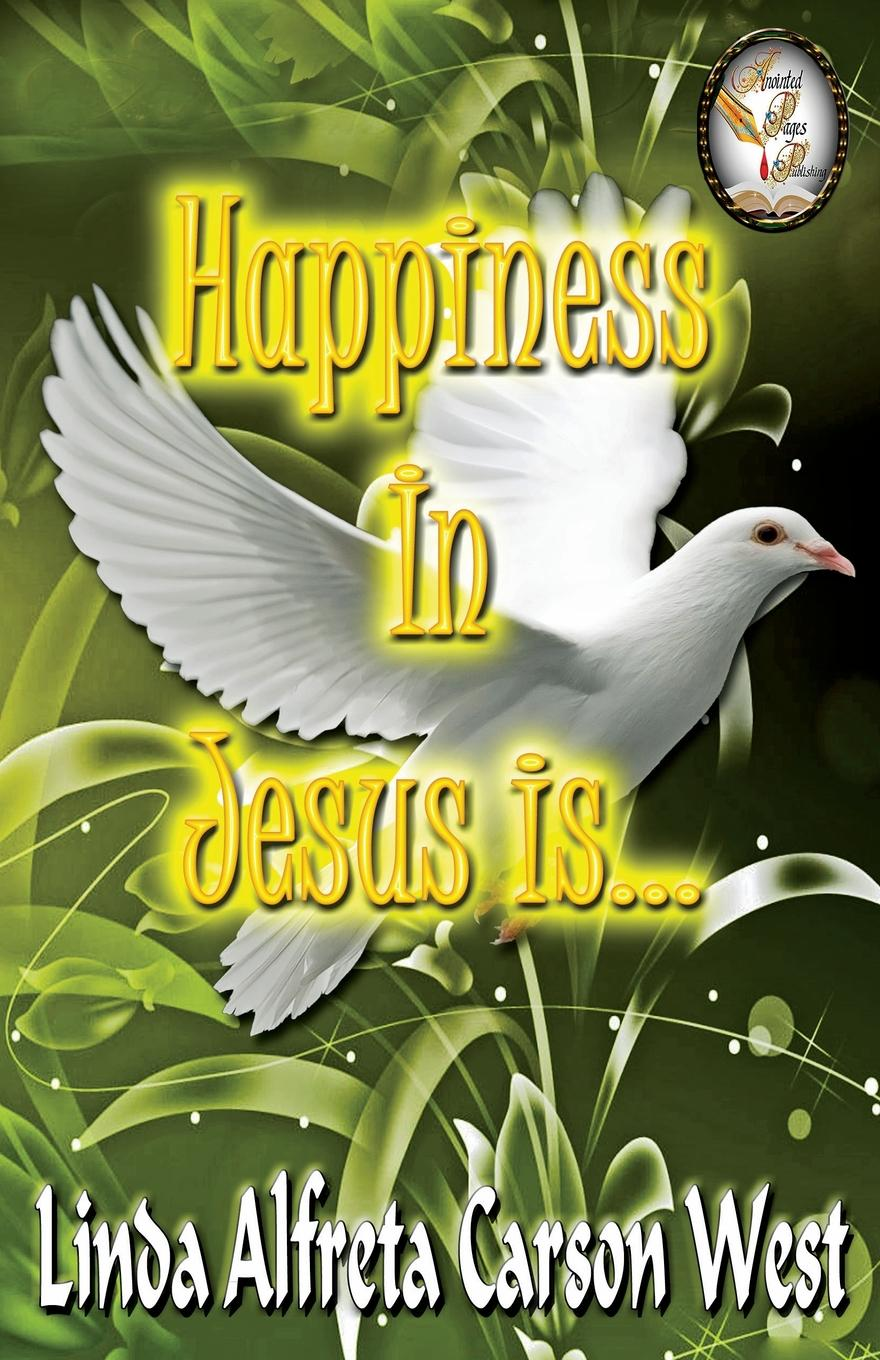 цена на Linda AC West Happiness in Jesus is...