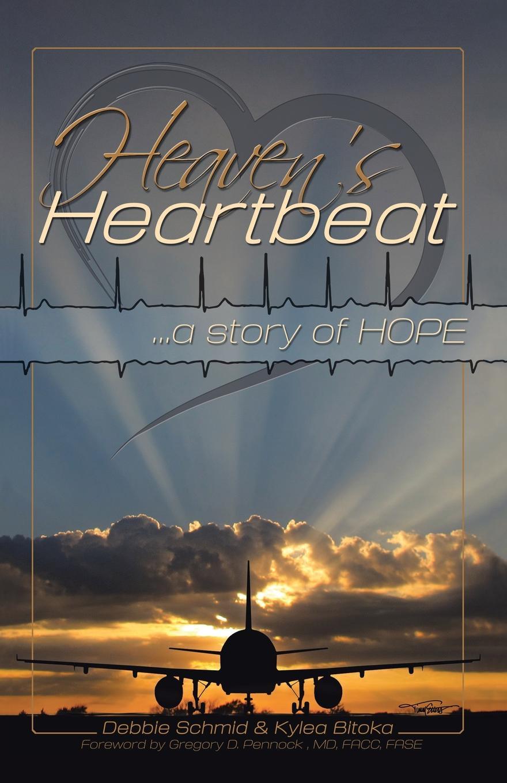 Debbie Schmid, Kylea Bitoka Heaven.s Heartbeat. A Story of Hope in the midst of life