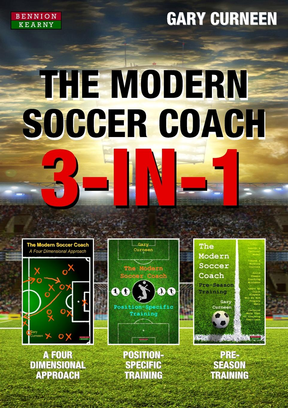 Gary Curneen The Modern Soccer Coach. 3-In-1 mark shields simon martin the cam coach