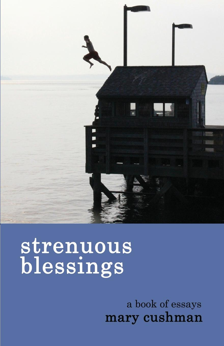 Mary Cushman Strenuous Blessings mary russell the blessings of a good thick skirt