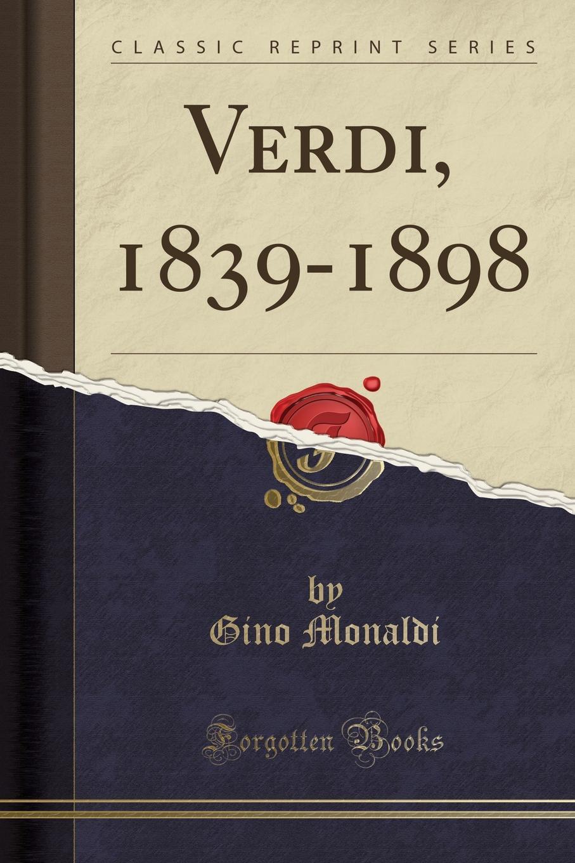 Gino Monaldi Verdi, 1839-1898 (Classic Reprint) giuseppe verdi ein maskenball un ballo in maschera