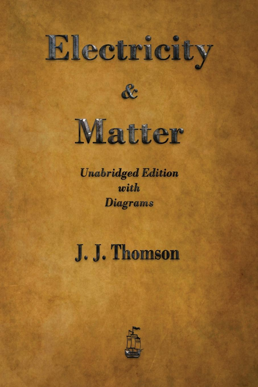 J. J. Thomson Electricity and Matter недорого