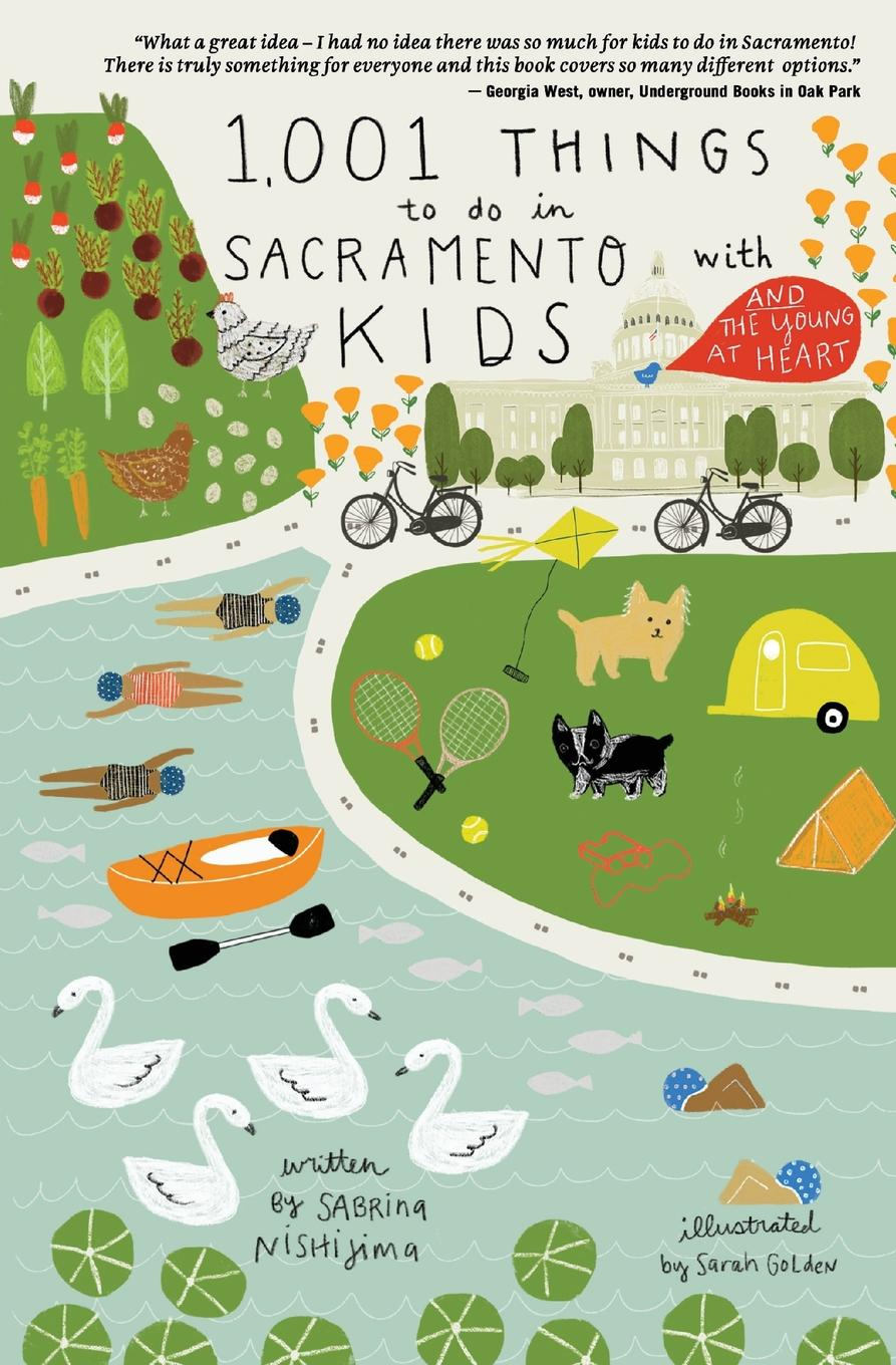 Sabrina Nishijima 1,001 Things To Do In Sacramento With Kids (. The Young At Heart)