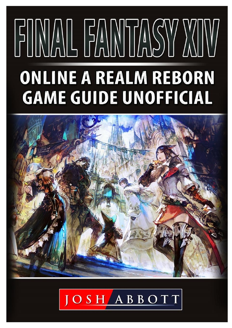 Final Fantasy XIV Online a Realm Reborn Game Guide Unofficial