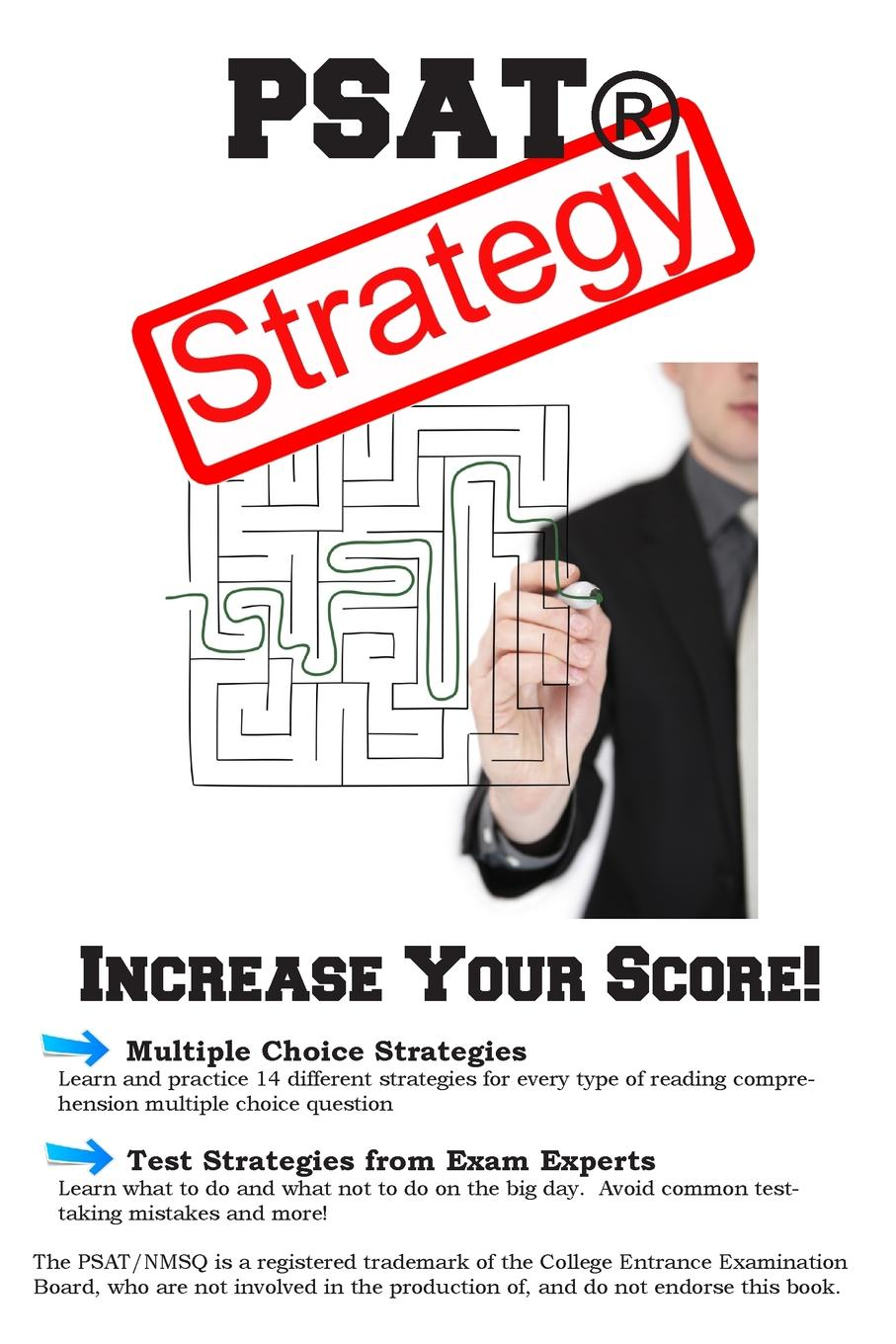 PSAT Test Strategy. Winning Multiple Choice Strategies for the PSAT. Test
