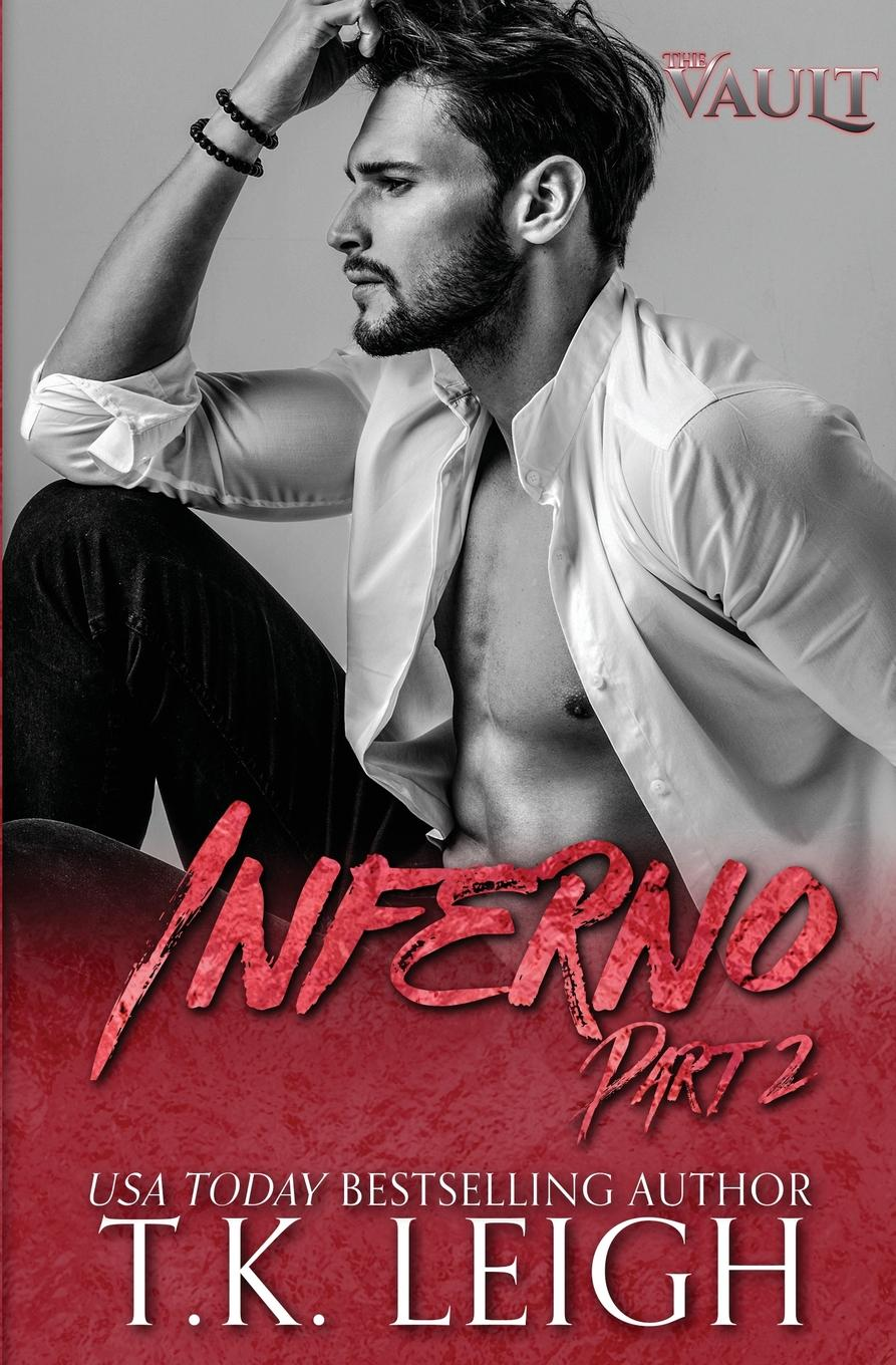 T.K. Leigh Inferno. Part 2 a kind man