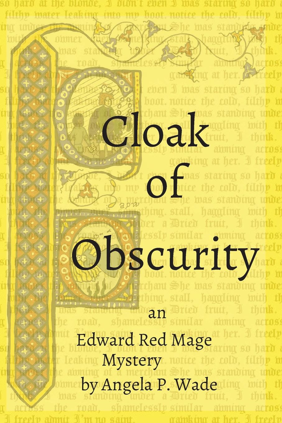 Angela P. Wade Cloak of Obscurity. an Edward Red Mage Mystery цена