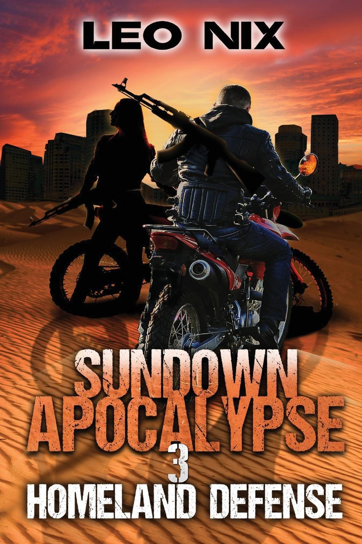 Leo Nix Sundown Apocalypse 3. Homeland Defense houses of the sundown sea
