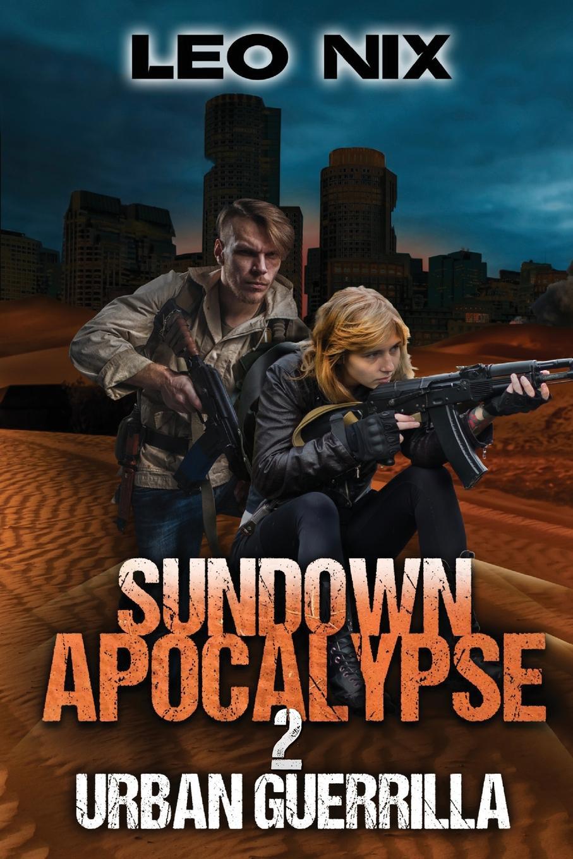 Leo Nix Sundown Apocalypse 2. Urban Guerrilla houses of the sundown sea