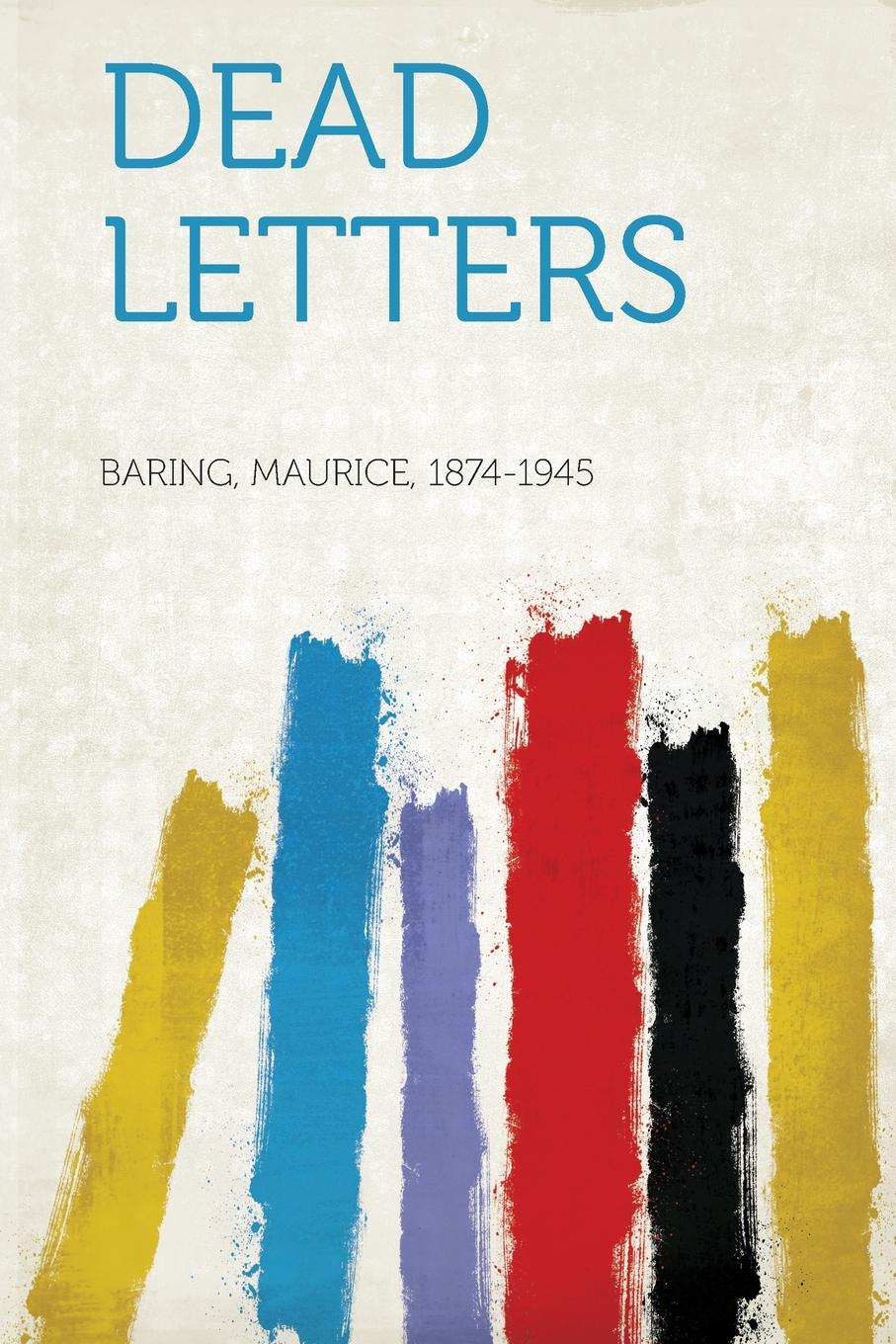 Baring Maurice 1874-1945 Dead Letters
