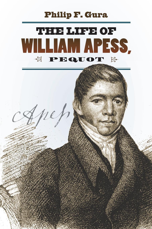 Philip F. Gura The Life of William Apess, Pequot баффи санти мари buffy sainte marie native north american child an odyssey