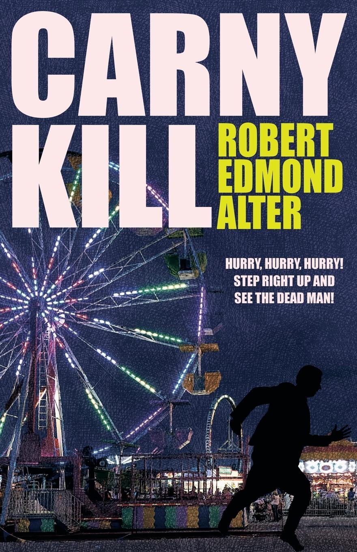 Robert Edmond Alter Carny Kill barnard s a quiet kind of thunder