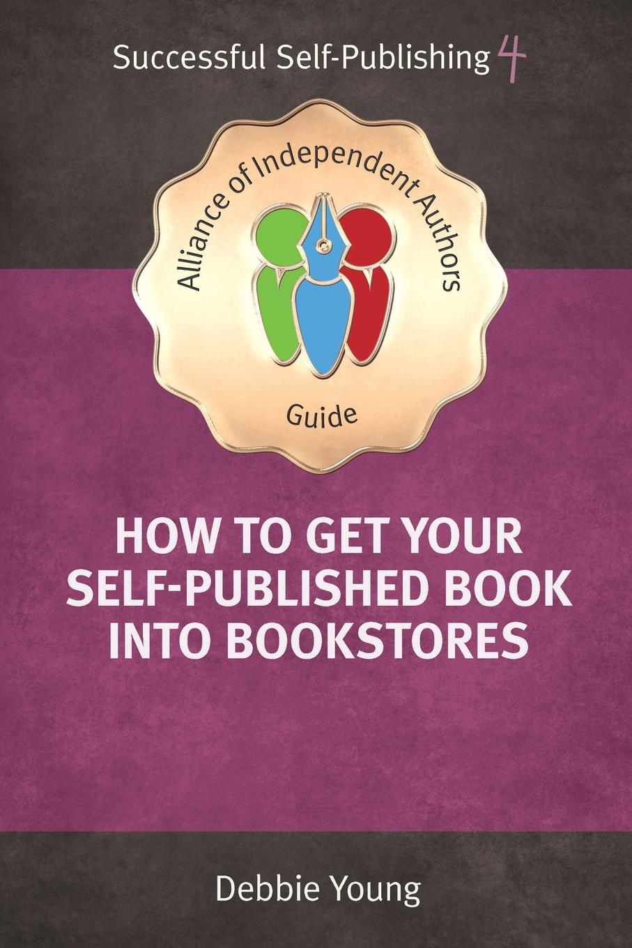 Young Debbie How To Get Your Self-Published Book Into Bookstores michael burchell the great workplace how to build it how to keep it and why it matters