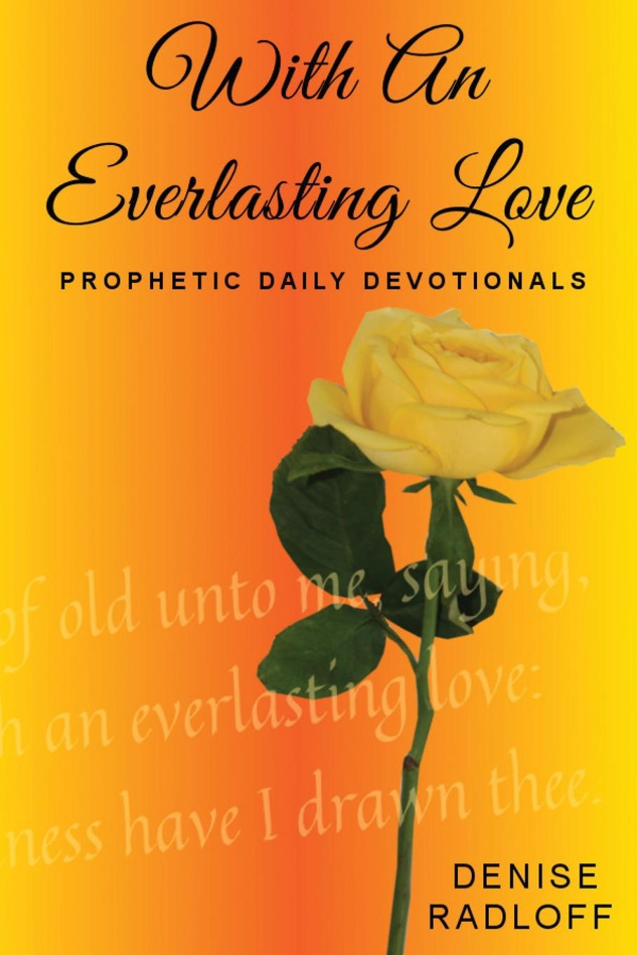 Denise Radloff With An Everlasting Love Prophetic Daily Devotionals