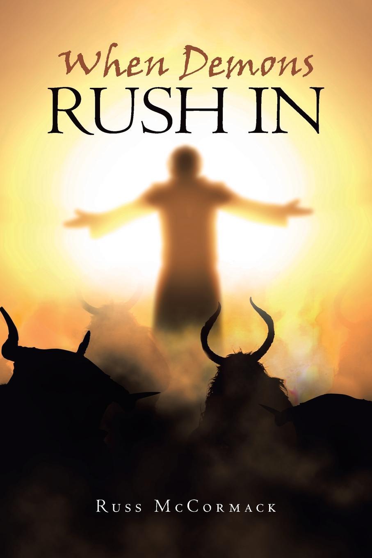 купить Russ McCormack When Demons Rush In по цене 1202 рублей