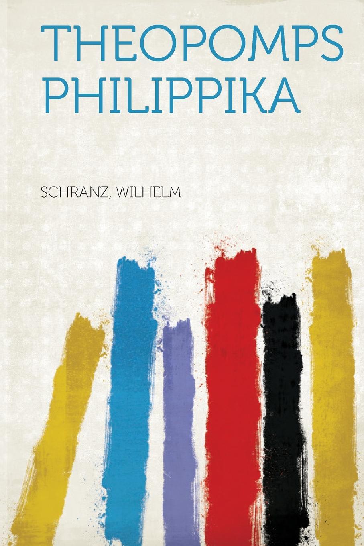Schranz Wilhelm Theopomps Philippika