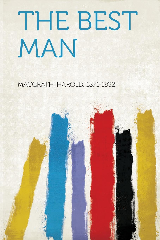 Harold Macgrath The Best Man