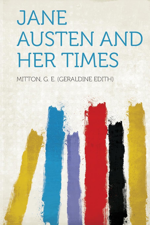 Geraldine Edith Mitton Jane Austen and Her Times