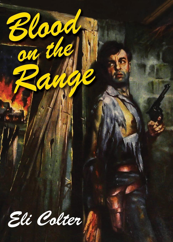 Eli Colter Blood on the Range copycat killing