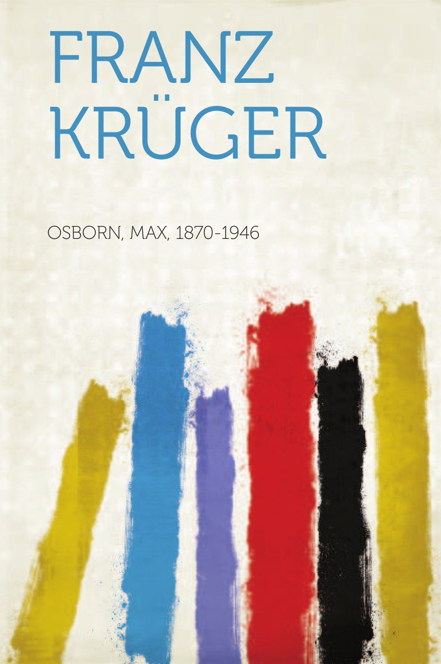 Osborn Max 1870-1946 Franz Kruger