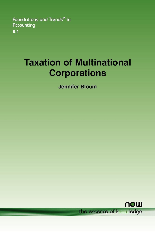 Jennifer Blouin. Taxation of Multinational Corporations